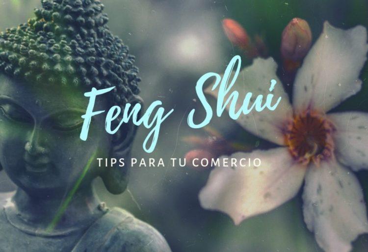 Feng Shui: Tips para mejorar el ambiente en tu comercio
