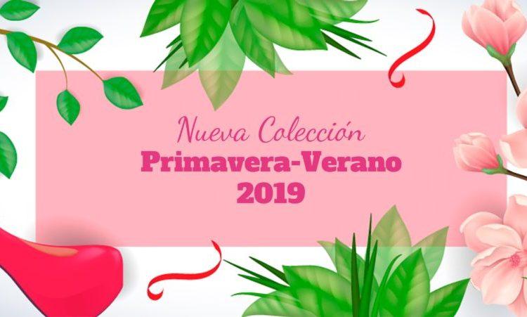 Nueva Colección Primavera-Verano 2019